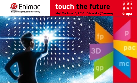 ENIMAC @ DRUPA 2016 – HALL 11 STAND D25